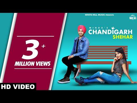 Chandigarh Shehar (Full Video) MINDA | New Song 2018 | White Hill Music | Chandigarh Songs