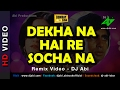 Dekha na hai re socha na remix dj abi bombay to goa kishore kumar hd video mp3