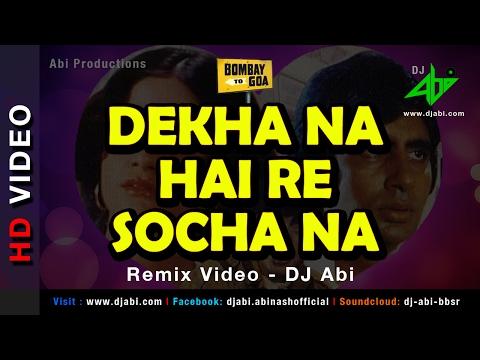 Dekha Na Hai Re Socha Na Remix | DJ Abi | Bombay To Goa | Kishore Kumar  | HD Video