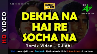 Dekha Na Hai Re Socha Na Remix | DJ Abi | Bombay to Goa | Kishore Kumar | HD Video