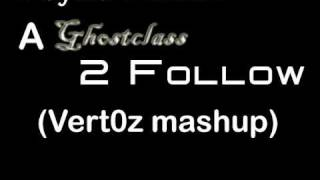 Psyko Punkz - A Ghostclass 2 Follow (Vert0z mashup)