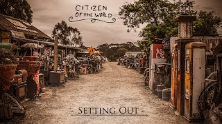 Citizen of the World - Setting Out (Official Video)