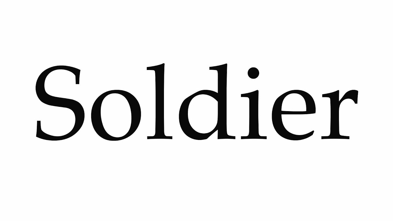 How to Pronounce Soldier