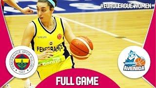 Fenerbahce (TUR) v Perfumerias Avenida (ESP) - Quarter-Final - Full Game - EuroLeague Women 2016/17