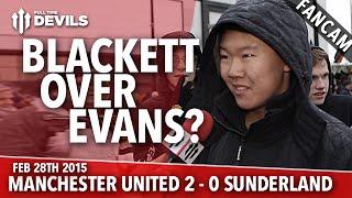Tyler Blackett Over Jonny Evans?   Manchester United 2 Sunderland 0   FANCAM