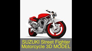 3D Model of SUZUKI Street Fighter Motorcycle Review