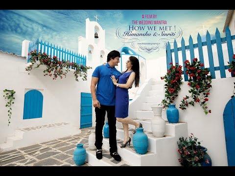 Pre Wedding Film | Himanshu weds smriti | HOW WE MET