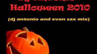 Скачать DJ ANTONIO Halloween 2010 Dj Antonio And Evan Sax Cut Mix