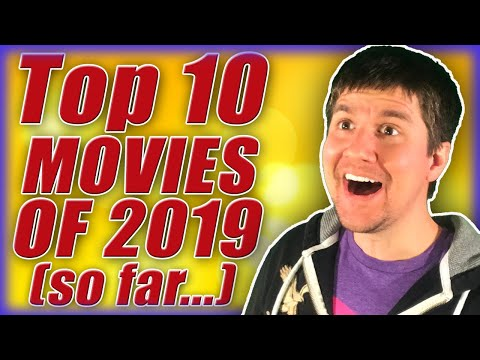 TOP 10 MOVIES OF 2019 (So Far...)