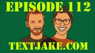 If I Were You - Episode 112: TextJake.com (Jake and Amir Podcast)