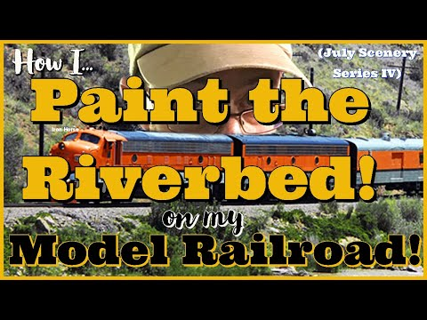 How I Paint the Riverbed on My N Scale Model Railroad - Part IV July Summer Scenery Series - D&RGW