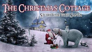 Sleep Meditation for Kids   THE CHRISTMAS COTTAGE: Storytime with Santa