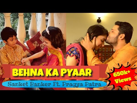 Sister Love - Rakhi Song | Sanket Banker | Pragya Patra