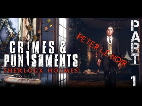 [FR] Sherlock Holmes, Crimes ans Punishments - Part 1 - Peter le Noir