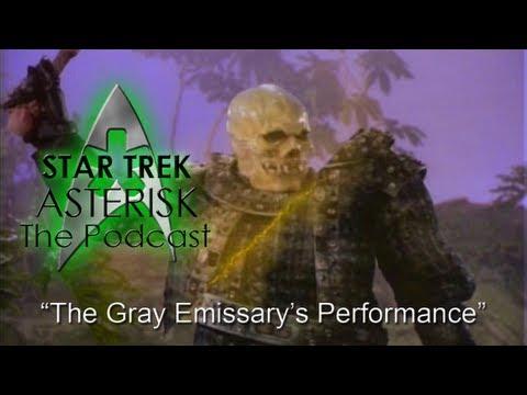 "Star Trek: Asterisk ""The Gray Emissary's Performance"""