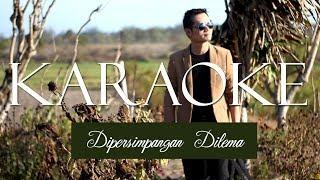 Dipersimpangan Dilema Nora Andrey Arief Karaoke Male Version
