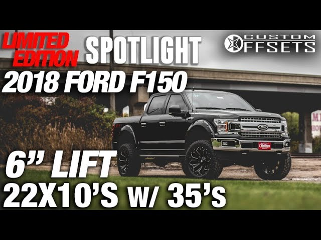 Limited Edition Spotlight 2018 Ford F150 6 Lift 22X10 19S And 35S
