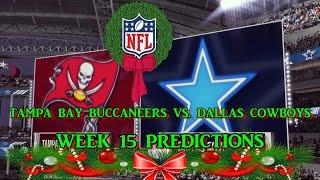 TAMPA BAY BUCCANEERS VS. DALLAS COWBOYS PREDICTIONS | #NFL WEEK 15 | full game