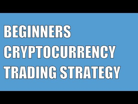 BEGINNERS CRYPTOCURRENCY TRADING STRATEGY