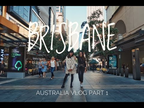 3 DAYS IN BRISBANE, AUSTRALIA VLOG PART 1