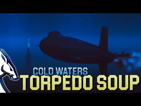 Cold Waters: Torpedo Soup