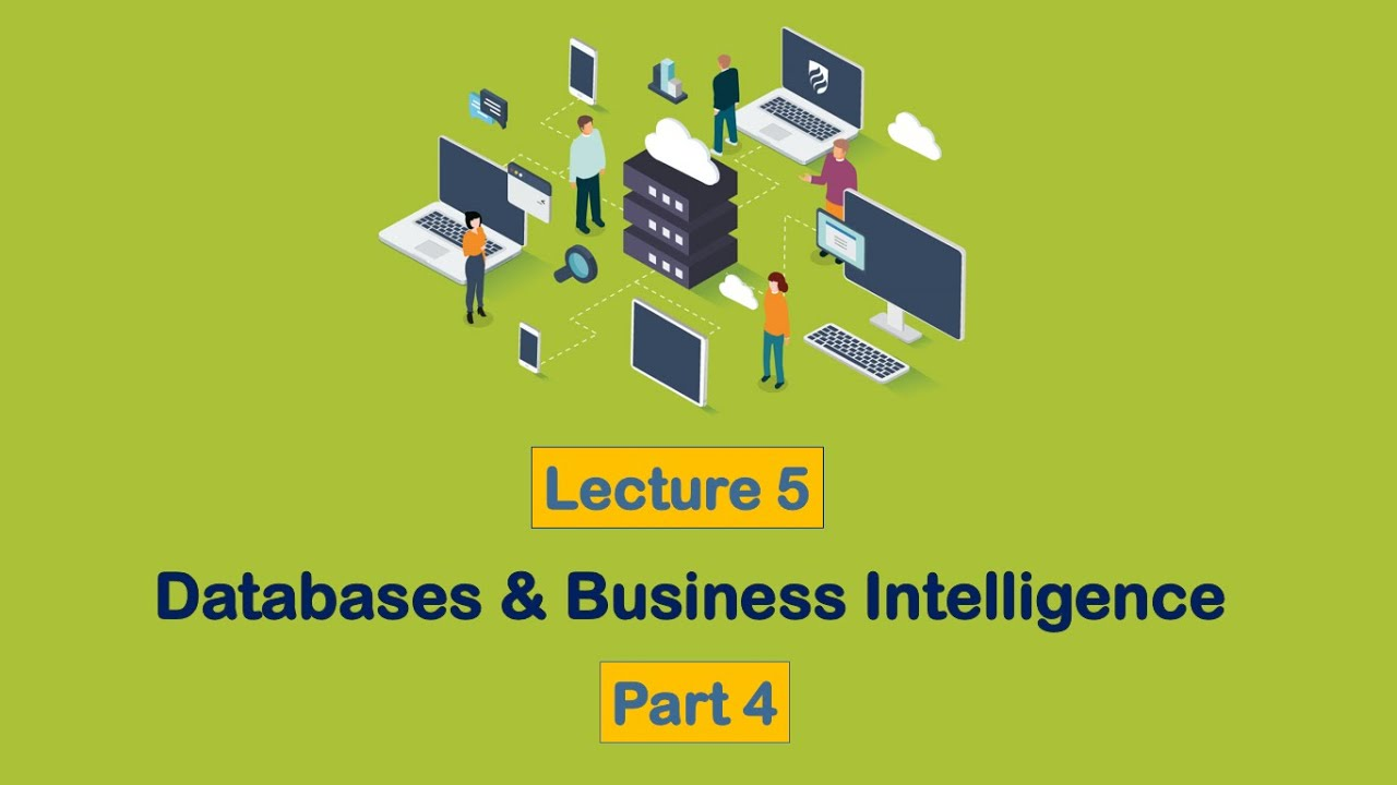 Chapter 5 -   مبادئ نظم المعلومات   - Databases and Business Intelligence - Part 4