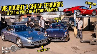 We Bought 3 Cheap Ferraris For The Price Of A Toyota Camry (Then Found Out How BROKEN They Were)