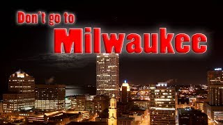 top-10-reasons-not-to-move-to-milwaukee-wisconsin-i-misspoke-a-couple-times-sorry-i-am-human