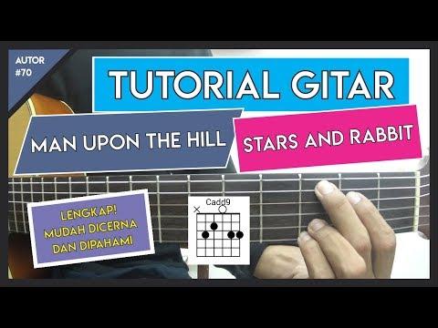 Tutorial Gitar ( MAN UPON THE HILL - STARS AND RABBIT ) PETIKAN DAN GENJRENGAN