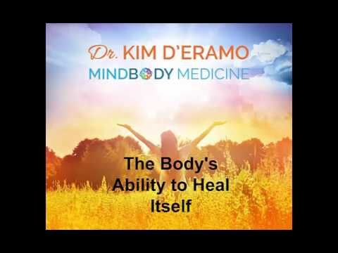 The Body's Ability to Heal Itself- Dr. Kim D'Eramo