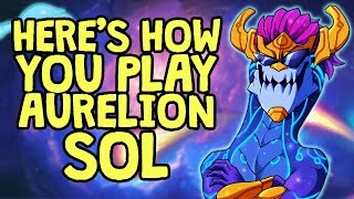 Here's How You Play Aurelion Sol