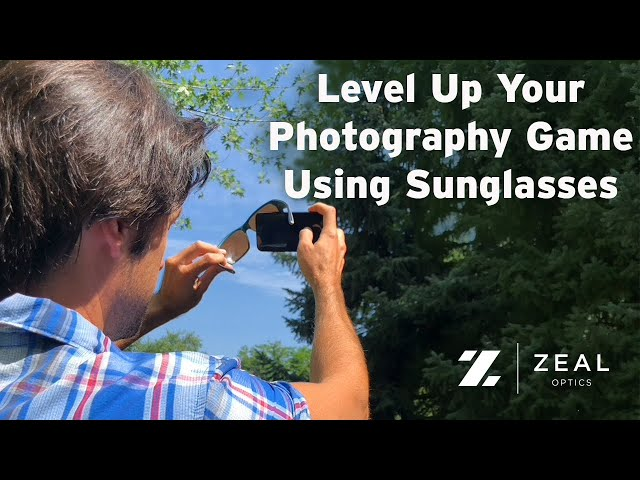 How to Use Sunglasses as a Camera Lens Filter | Zeal Optics