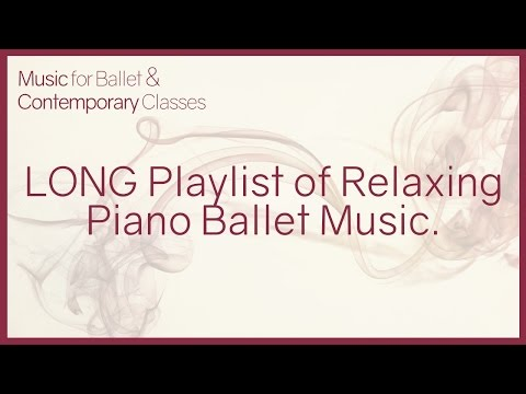 Ballet Music - LONG playlist of relaxing piano music for study, sleep and meditation