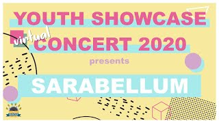 Youth Showcase Concert 2020 Presents: Sarabellum