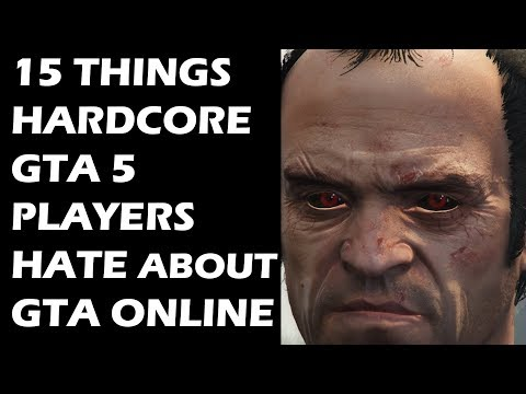 15 Things HARDCORE GTA 5 Players Hate About GTA Online