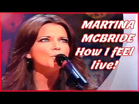 "MARTINA MCBRIDE ""HOW I FEEL"" (LIVE)"