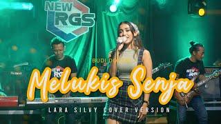 MELUKIS SENJA - LARA SILVY FEAT NEW RGS (Cover Version)