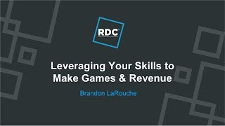 Roblox Developer Conference 2018 - Leveraging Your Skills to Make Games & Revenue