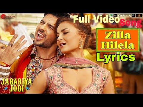 Zilla Hilela Full Video Song Lyrics - Jabariya Jodi | Sidharth & Elli | Tanishk Bagchi
