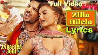 zilla-hilela-full---song-lyrics-jabariya-jodi-sidharth-elli-tanishk-bagchi