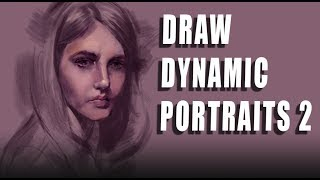 Drawing Dynamic Portraiture 2: Tonal Block-In