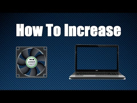How To Increase Fan Speed On Your Laptop