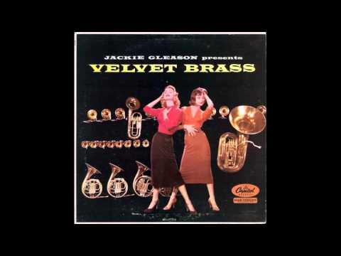 Jackie Gleason ‎– Presents Velvet Brass - 1957 - full vinyl album