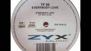 TF 99 - Everybody Love (99 Mix)
