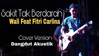 Gambar cover Wali Feat Fitri Carlina - Sakit Tak Berdarah   Cover By (ShiNy Band)