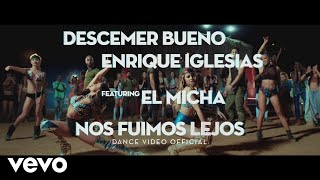 Descemer Bueno Enrique Iglesias Nos Fuimos Lejos Choreographic Video Ft El Micha