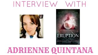 "INTERVIEW with ADRIENNE QUINTANA (""Eruption"") Thumbnail"