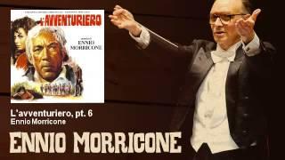Ennio Morricone - L'avventuriero, pt. 6 - L'Avventuriero (1967)