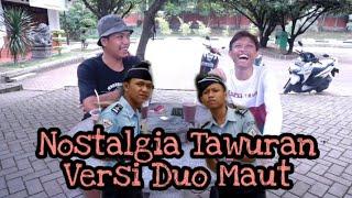 Nostalgia Tawuran Versi Duo Maut. SeruGila!!!!