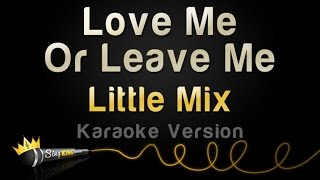 Baixar - Little Mix Love Me Or Leave Me Karaoke Version Grátis